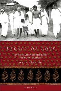 Legacy of Love by Arun Gandhi